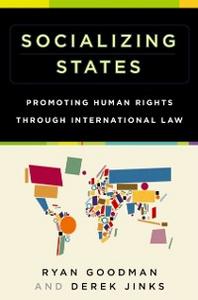 Ebook in inglese Socializing States: Promoting Human Rights through International Law Goodman, Ryan , Jinks, Derek