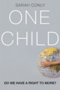 Ebook in inglese One Child: Do We Have a Right to More? Conly, Sarah