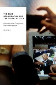 Foto Cover di Civic Organization and the Digital Citizen: Communicating Engagement in a Networked Age, Ebook inglese di Chris Wells, edito da Oxford University Press