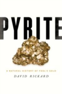 Foto Cover di Pyrite: A Natural History of Fools Gold, Ebook inglese di David Rickard, edito da Oxford University Press