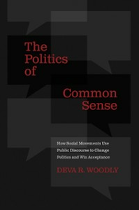 Ebook in inglese Politics of Common Sense: How Social Movements Use Public Discourse to Change Politics and Win Acceptance Woodly, Deva R.