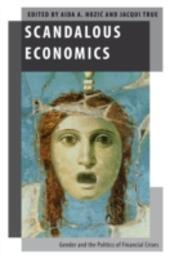 Scandalous Economics: Gender and the Politics of Financial Crises