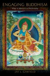 Engaging Buddhism: Why It Matters to Philosophy