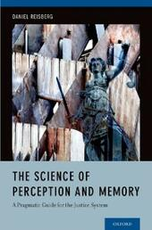 Science of Perception and Memory: A Pragmatic Guide for the Justice System