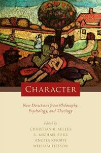 Foto Cover di Character: New Directions from Philosophy, Psychology, and Theology, Ebook inglese di  edito da Oxford University Press