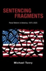 Foto Cover di Sentencing Fragments: Penal Reform in America, 1975-2025, Ebook inglese di Michael Tonry, edito da Oxford University Press