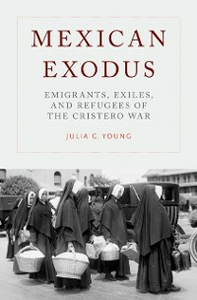 Ebook in inglese Mexican Exodus: Emigrants, Exiles, and Refugees of the Cristero War Young, Julia G.