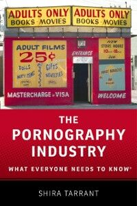 Ebook in inglese Pornography Industry: What Everyone Needs to Know Tarrant, Shira