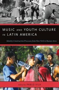 Ebook in inglese Music and Youth Culture in Latin America: Identity Construction Processes from New York to Buenos Aires -, -