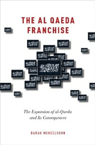 Ebook in inglese al-Qaeda Franchise: The Expansion of al-Qaeda and Its Consequences Mendelsohn, Barak