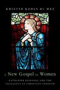 Foto Cover di New Gospel for Women: Katharine Bushnell and the Challenge of Christian Feminism, Ebook inglese di Kristin Kobes Du Mez, edito da Oxford University Press