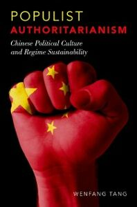 Foto Cover di Populist Authoritarianism: Chinese Political Culture and Regime Sustainability, Ebook inglese di Wenfang Tang, edito da Oxford University Press