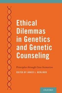 Foto Cover di Ethical Dilemmas in Genetics and Genetic Counseling: Principles through Case Scenarios, Ebook inglese di  edito da Oxford University Press