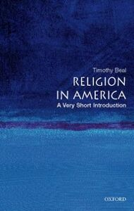 Ebook in inglese Religion in America: A Very Short Introduction Beal, Timothy