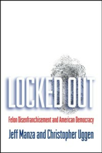 Ebook in inglese Locked Out: Felon Disenfranchisement and American Democracy Manza, Jeff , Uggen, Christopher