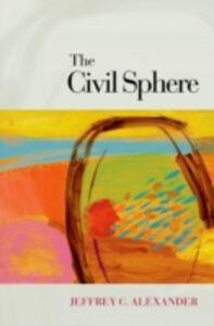 Foto Cover di Civil Sphere, Ebook inglese di Jeffrey C. Alexander, edito da Oxford University Press