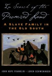In Search of the Promised Land: A Slave Family in the Old South