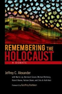 Ebook in inglese Remembering the Holocaust: A Debate Alexander, Jeffrey C.