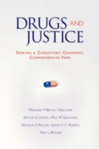 Ebook in inglese Drugs and Justice: Seeking a Consistent, Coherent, Comprehensive View Battin, Margaret P. , Booher, Troy L. , Gahlinger , Lipman, Arthur G.