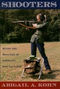 Foto Cover di Shooters: Myths and Realities of Americas Gun Cultures, Ebook inglese di Abigail A. Kohn, edito da Oxford University Press