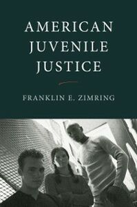 Ebook in inglese American Juvenile Justice Zimring, Franklin E.