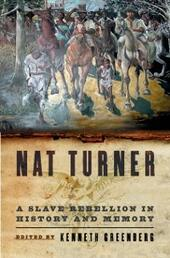Nat Turner: A Slave Rebellion in History and Memory