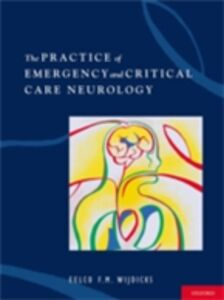 Ebook in inglese Practice of Emergency and Critical Care Neurology Wijdicks, MD, PhD, FACP, Eelco F. M.