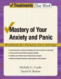 Foto Cover di Mastery of Your Anxiety and Panic: Workbook for Primary Care Settings, Ebook inglese di David H. Barlow,Michelle G. Craske, edito da Oxford University Press