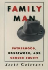 Family Man: Fatherhood, Housework, and Gender Equity