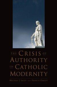 Foto Cover di Crisis of Authority in Catholic Modernity, Ebook inglese di Michael J. Lacey,Francis Oakley, edito da Oxford University Press