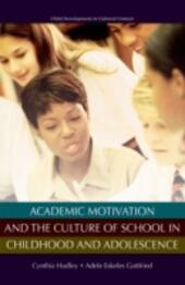Academic Motivation and the Culture of Schooling