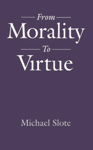 Ebook in inglese From Morality to Virtue Slote, Michael