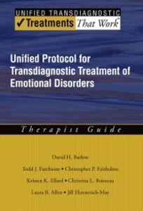 Foto Cover di Unified Protocol for Transdiagnostic Treatment of Emotional Disorders: Therapist Guide, Ebook inglese di AA.VV edito da Oxford University Press