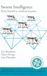 Foto Cover di Swarm Intelligence: From Natural to Artificial Systems, Ebook inglese di AA.VV edito da Oxford University Press