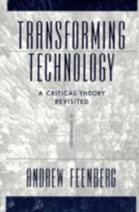 Ebook in inglese Transforming Technology: A Critical Theory Revisited Feenberg, Andrew