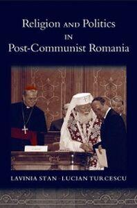 Foto Cover di Religion and Politics in Post-Communist Romania, Ebook inglese di Lavinia Stan,Lucian Turcescu, edito da Oxford University Press