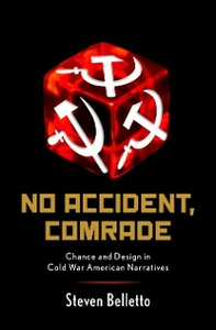 Ebook in inglese No Accident, Comrade: Chance and Design in Cold War American Narratives Belletto, Steven