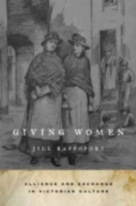 Ebook in inglese Giving Women: Alliance and Exchange in Victorian Culture Rappoport, Jill