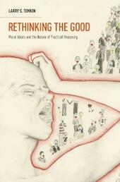 Rethinking the Good: Moral Ideals and the Nature of Practical Reasoning