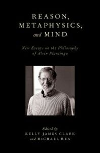Ebook in inglese Reason, Metaphysics, and Mind: New Essays on the Philosophy of Alvin Plantinga