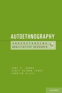 Ebook in inglese Autoethnography Adams, Tony E. , Ellis, Carolyn , Holman Jones, Stacy