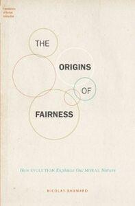 Foto Cover di Origins of Fairness: How Evolution Explains Our Moral Nature, Ebook inglese di Nicolas Baumard, edito da Oxford University Press