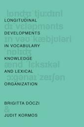 Longitudinal Developments in Vocabulary Knowledge and Lexical Organization