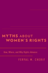 Ebook in inglese Myths about Womens Rights: How, Where, and Why Rights Advance Cherif, Feryal M.