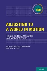 Ebook in inglese Adjusting to a World in Motion: Trends in Global Migration and Migration Policy -, -