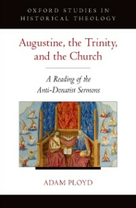 Ebook in inglese Augustine, the Trinity, and the Church: A Reading of the Anti-Donatist Sermons Ployd, Adam
