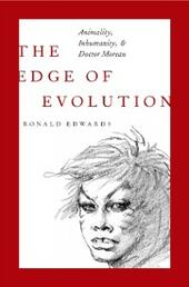 Edge of Evolution: Animality, Inhumanity, and Doctor Moreau