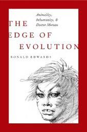Edge of Evolution: Animality, Inhumanity, and Doctor Moreau