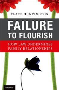 Foto Cover di Failure to Flourish: How Law Undermines Family Relationships, Ebook inglese di Clare Huntington, edito da Oxford University Press