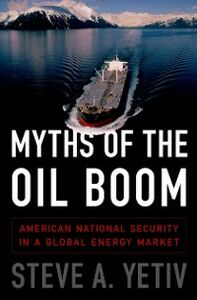 Foto Cover di Myths of the Oil Boom: American National Security in a Global Energy Market, Ebook inglese di Steve A. Yetiv, edito da Oxford University Press